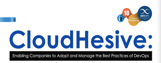 CloudHesive Named as One of the Top 10 Fastest Growing DevOps Solutions Providers on cloudhesive.com
